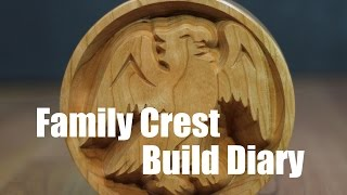 Build Diary - Family Crest
