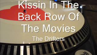 Kissin In The Back Row Of The Movies  The Drifters