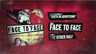 Face to Face - Truth In Advertising
