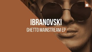 Ibranovski - Ghetto Mainstream