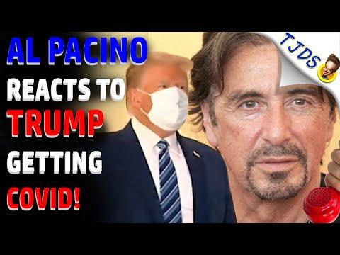 AL PACINO Reacts To TRUMP Getting Covid!
