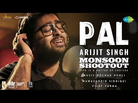 Pal From Monsoon Shootout Arijit Singh