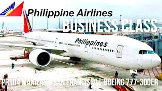 PHILIPPINE AIRLINES BUSINESS CLASS MANILA TO SAN FRANCISCO PR104 MNL-SFO | BOEING 777-300ER