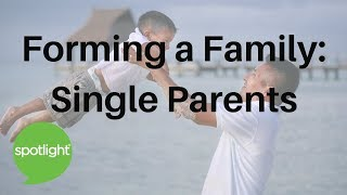 Forming A Family: Single Parents   practice English with Spotlight