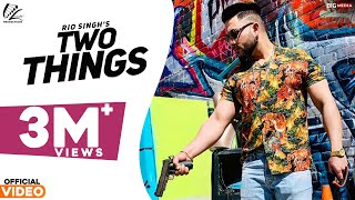 Two Things  Rio  New Punjabi Song 2017  Leinster Production