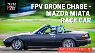 FPV Drone Chase - Mazda Miata Race Car