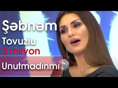 Şəbnəm Tovuzlu -  Unutmadınmı (Şou ATV)