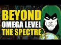 Beyond Omega Level: The Spectre | Comics Explained