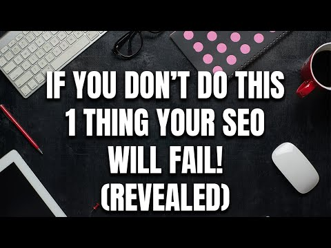 Without This 1 Thing Your SEO Will Fail! (Revealed)