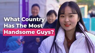 What Country Has The Most Handsome Guys?   Koreans Answer