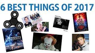 6 BEST THINGS OF 2017.