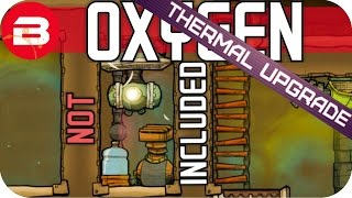Oxygen Not Included: WATER TO OXYGEN Lets Play Oxygen Not Included Gameplay #9 THERMAL UPGRADE