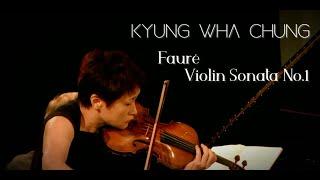 Kyung Wha Chung plays Fauré violin sonata No.1