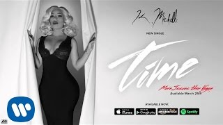 K. Michelle - Time (Official Audio)