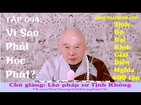 TẬP 094, Vì Sao Phải Học Phật, Tịnh Độ Đại Kinh Giải Diễn Nghĩa, lần thứ 11, 2010