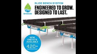 Botanicare Slide Bench New End Kits!