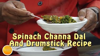 Spinach Channa Dal And Drumstick Recipe