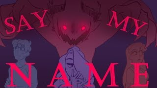 Say My Name [OC Animatic]