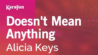 Karaoke Doesn't Mean Anything - Alicia Keys *