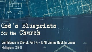 Confidence in Christ, Part 4- It All Comes Back to Jesus