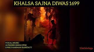 Khalsa Sajna Diwas 1699   Guru Gobind Singh Ji   Jatinder Singh othi   Harman Ranitatt