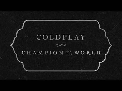 Coldplay - Champion Of The World (Lyric Video)