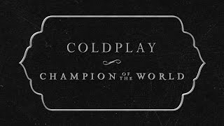 Coldplay - Champion Of The World (Lyrics)