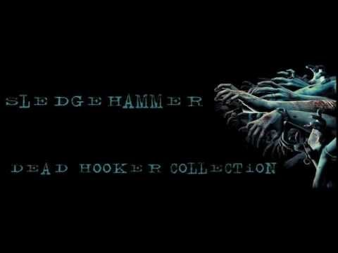SledgeHammer - Dead Hooker Collection