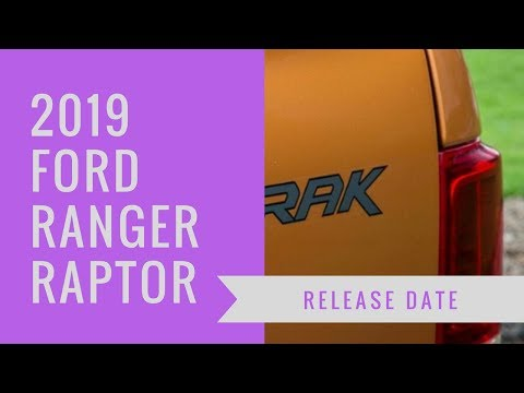 Latest Car News!! 2019 Ford Ranger Raptor Release Date