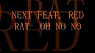 NEXT feat. RED RAT...HO NO NO