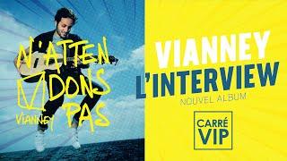 Vianney, Découvrez tous les titres de l' album (Interview Carré VIP)
