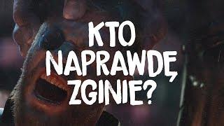 Kto NAPRAWDĘ zginie w Avengers: Infinity War? (na serio)