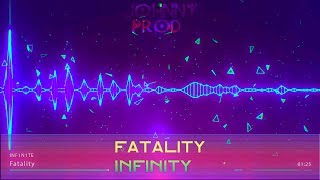 (Dubstep) Infinity - Fatality - JOHNNY PROD