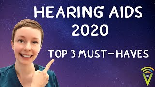 Hearing Aids - Top 3 Must-Have Features of 2020