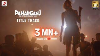 Paharganj - Title Track | Lorena Franco | Ajay Singha | Shellee  | Brijesh Shandilya; Shilpa Surroch