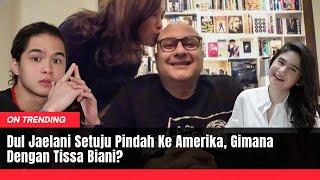 Dul Jaelani Setuju Pindah Ke Amerika Gimana Dengan Tissa Bia...