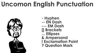 Uncommon English Punctuation & Use: Hyphen, EN & EM Dash, Brackets, Ellipses, Ampersand, ! & ?