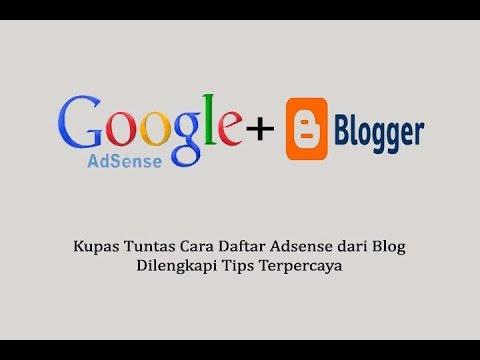 Video Cara daftar Adsense dari Blog dilengkapi Tips