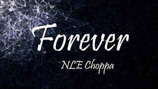 NLE Choppa   Forever (Lyrics)