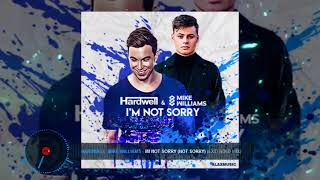 Hardwell  Mike Williams   Im Not Sorry (Not Sorry) (Extended Mix)