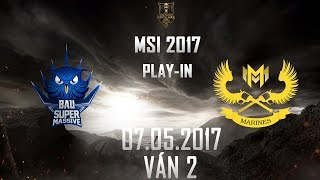 [07.05.2017]  SUP vs GAM [MSI 2017][Play-in][Ván 2]