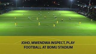Joho, Mwendwa inspect, play football at Bomu stadium   Kholo.pk