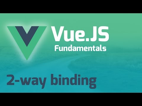 2-Way Binding in Vue with V-Model - Vue.js 2.0 Fundamentals (Part 6)