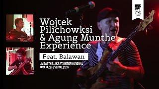 Wojtek Pilichowski & Agung Munthe Experience ft. Balawan live at Java Jazz 2016