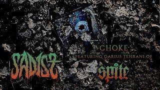 Sadist - Choke (Feat. Darius Tehrani of Spite) [Stream Video] (2018) Chugcore Exclusive