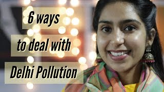 How to deal with Delhi pollution