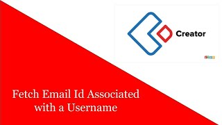 Zoho Creator Hack: Fetch Email Id Associated with a Username