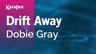 Karaoke Drift Away - Dobie Gray *