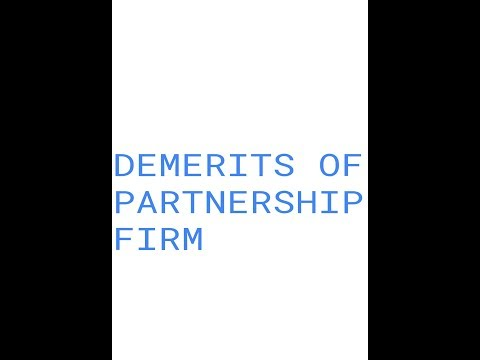 Disadvantages/Demerits of Partnership Firm