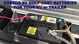 Costco 6V Golf Cart Battery For Your RV Or Trailer   Affordable Off Grid Power
